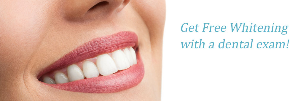Free Whitening with a dental exam!